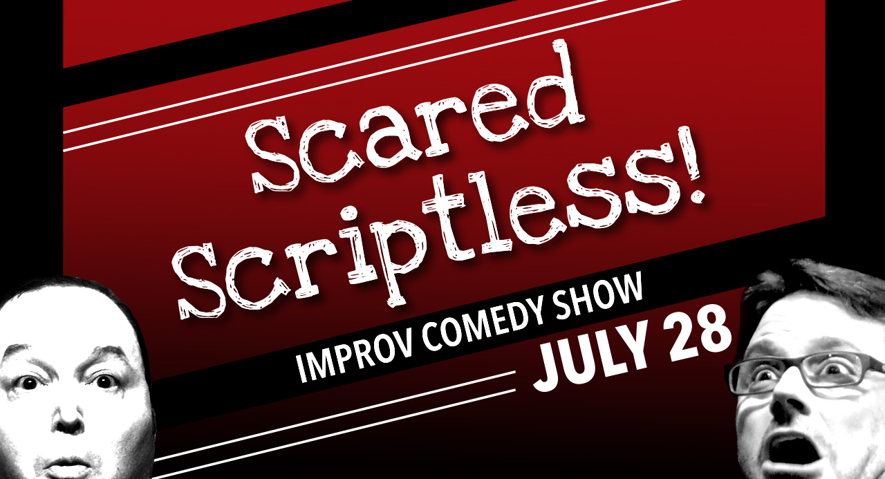 Scared Scriptless: Improv Comedy Show