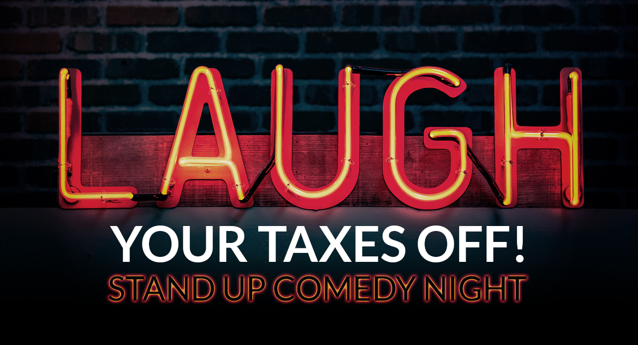 Laugh Your Taxes Off: Stand Up Comedy Night